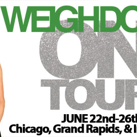 Weigh Down on Tour – Here we come Chicago, Grand Rapids, & Indy!